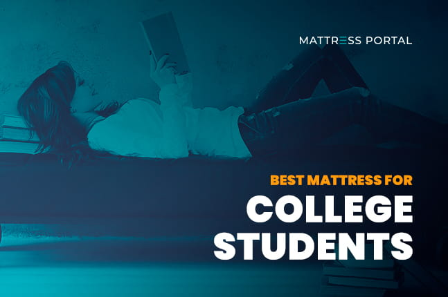 Best Mattress for College Students
