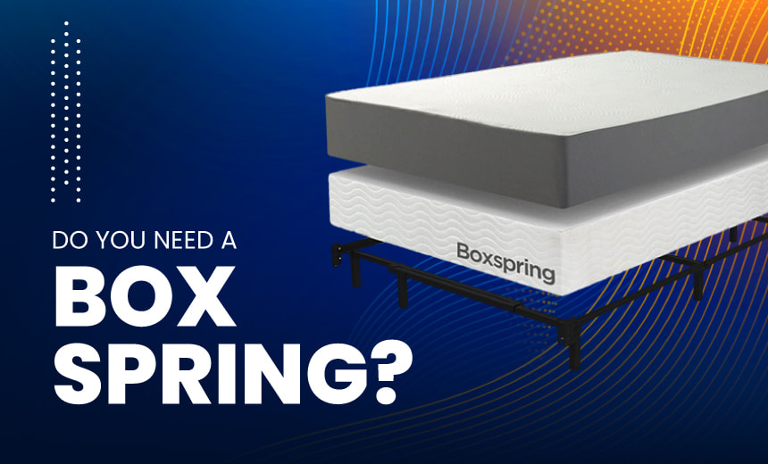 Do you need a box spring?
